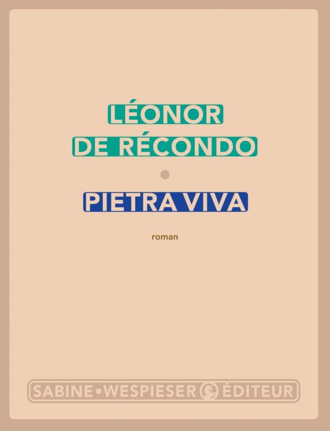 Léonor de Recondo, Pietra viva, 2013, Sabine Wespieser éditeur.